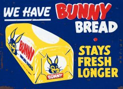 We Have Bunny Bread 22x16 with rust
